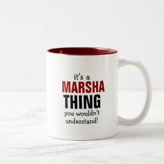 It's a Marsha thing you wouldn't understand! Two-Tone Coffee Mug