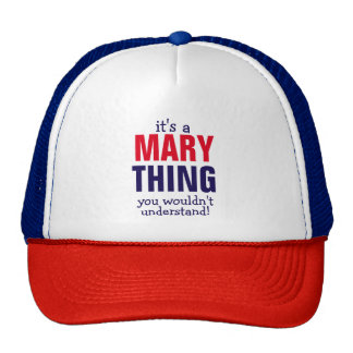 It's a Mary thing you wouldn't understand Trucker Hat