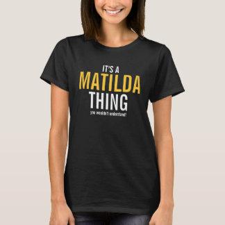 It's a Matilda thing T-Shirt