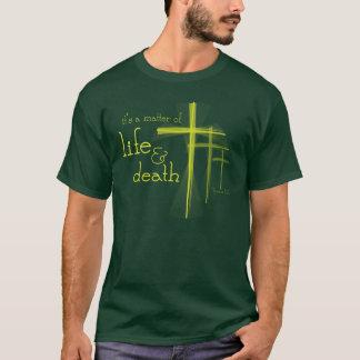 It's a Matter of Life & Death dark t-shirt