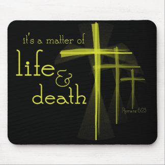 It's a Matter of Life & Death mousepad