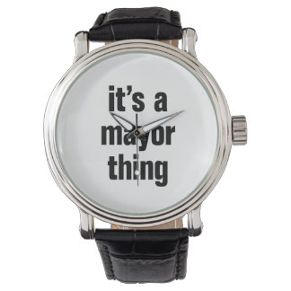 its a mayor thing wrist watches