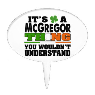 It's a McGregor Thing You Wouldn't Understand. Cake Topper