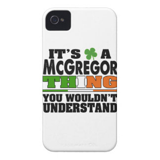 It's a McGregor Thing You Wouldn't Understand. Case-Mate iPhone 4 Case