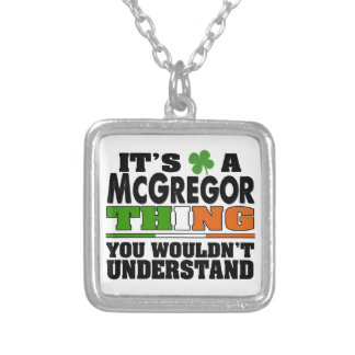 It's a McGregor Thing You Wouldn't Understand. Silver Plated Necklace