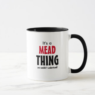 It's a Mead thing you wouldn't understand! Mug