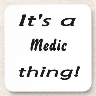 It's a medic thing! coasters