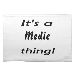 It's a medic thing! placemat