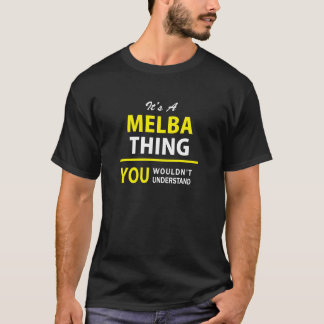 It's A MELBA thing, you wouldn't understand !! T-Shirt