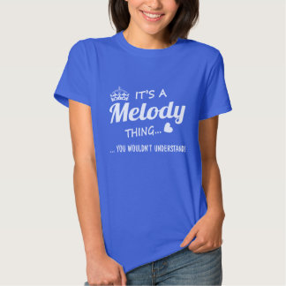 It's a Melody thing T Shirt