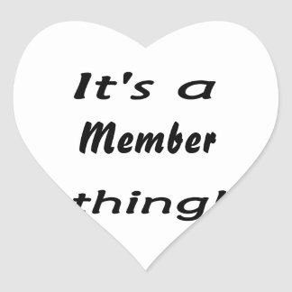It's a member thing! heart stickers