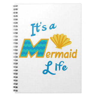 Its A Mermaid Life Notebook