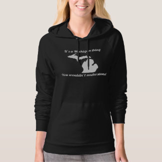 It's A Michigan Thing Hoodie