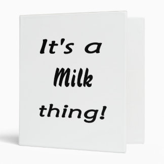 It's a milk thing! 3 ring binder