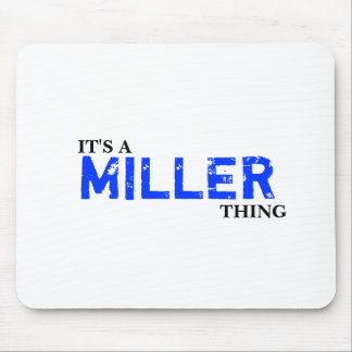 It's A MILLER Thing! You Wouldn't Understand Mouse Pad