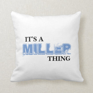 It's A MILLER Thing! You Wouldn't Understand Throw Pillow