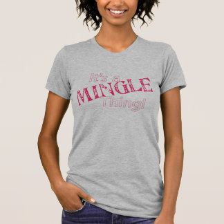 It's a Mingle Thing Fitted T-shirt