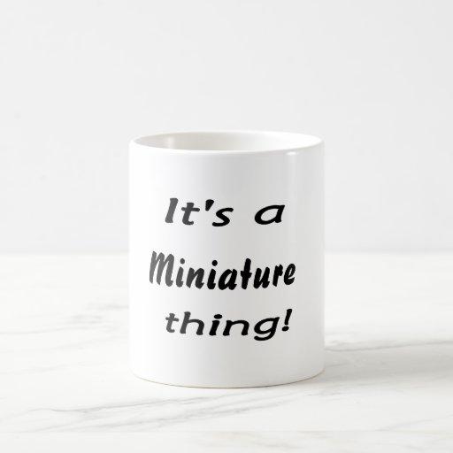 It's a miniature thing! mugs