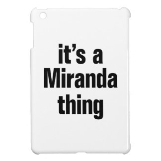 its a miranda thing cover for the iPad mini