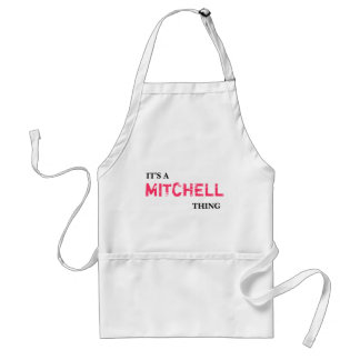 It's A MITCHELL Thing! You Wouldn't Understand Adult Apron