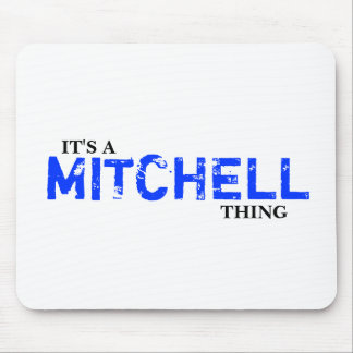 It's A MITCHELL Thing! You Wouldn't Understand Mouse Pad