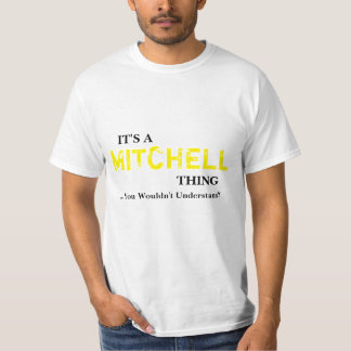 It's A MITCHELL Thing ...You Wouldn't Understand! Shirt