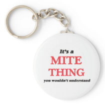 It's a Mite thing, you wouldn't understand Keychain