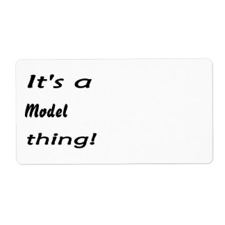 It's a model thing! shipping labels