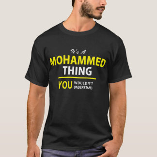 It's A MOHAMMED thing, you wouldn't understan T-Shirt