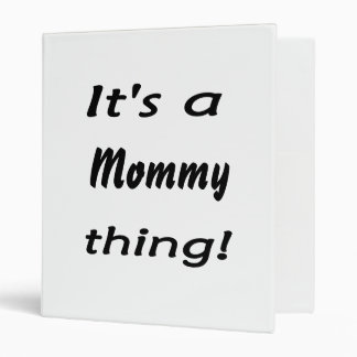 It's a mommy thing! binders