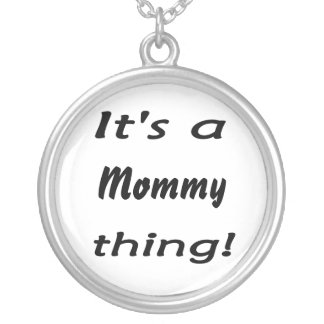 It's a mommy thing! Mommy pride products Custom Necklace