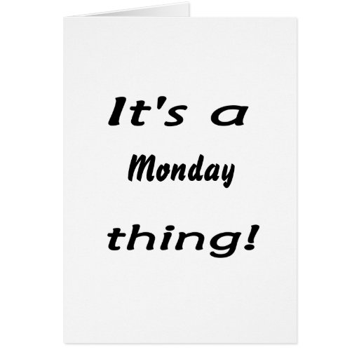 It's a monday thing! stationery note card