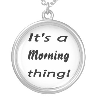 It's a morning thing! round pendant necklace
