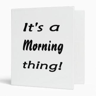 It's a morning thing! vinyl binder