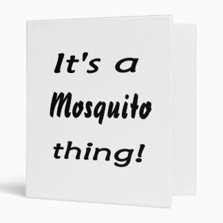 It's a mosquito thing! 3 ring binders