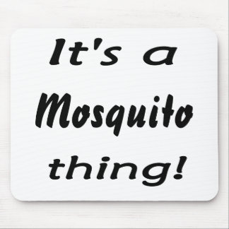 It's a mosquito thing! mouse pad