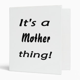 It's a mother thing! vinyl binders