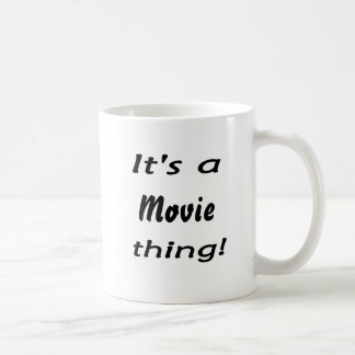 It's a movie thing! coffee mug