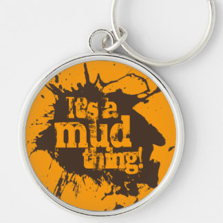 Its a Mud Thing Off-Road Four Wheelers Gift Keychain