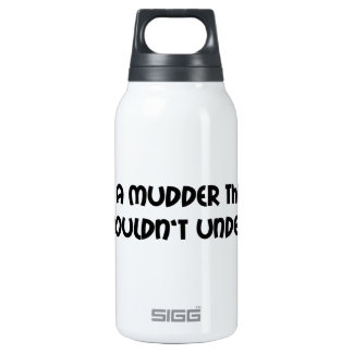Its A Mudder Thing You Wouldnt Understand 10 Oz Insulated SIGG Thermos Water Bottle