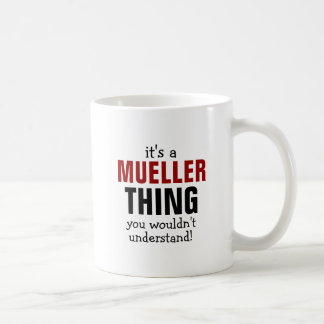 It's a Mueller thing you wouldn't understand Coffee Mug