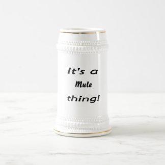 It's a mule thing! 18 oz beer stein