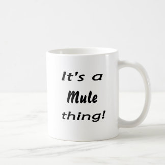 It's a mule thing! classic white coffee mug