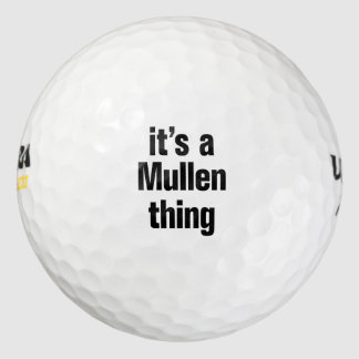its a mullen thing golf balls