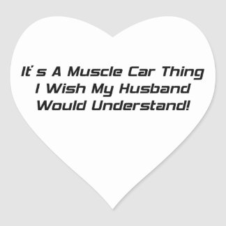 It's A Muscle Car Thing I Wish My Husband Would Un Heart Sticker