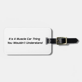 Its A Muscle Car Thing Bag Tag