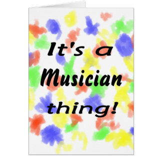 It's a Musician thing! Card