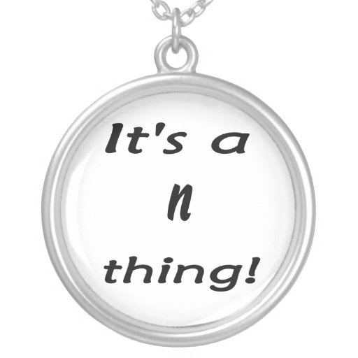 It's a N thing! Pendant