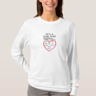 IT'S A NAE NAE THING TEE SHIRT WITH A HEART DESIGN