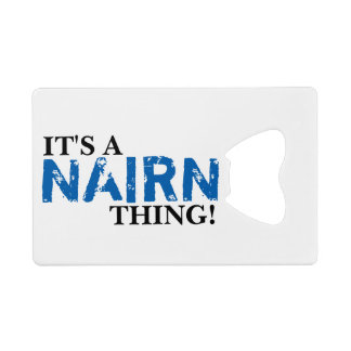 IT'S A NAIRN THING! CREDIT CARD BOTTLE OPENER